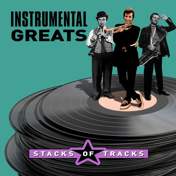 Various Artists - Instrumental Greats - Stacks of Tracks