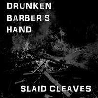 Slaid Cleaves - Drunken Barber's Hand