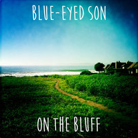 Blue-Eyed Son - On the Bluff (Explicit)