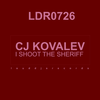 CJ Kovalev - I Shoot the Sheriff