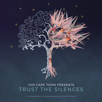 VOX Cape Town - Trust The Silences
