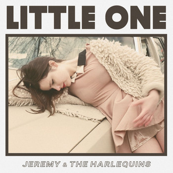 Jeremy & The Harlequins - Little One