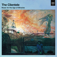 The Clientele - Everyone You Meet