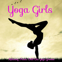 Namaste - Yoga Girls – Relaxing Music Chill Out Yoga Grooves
