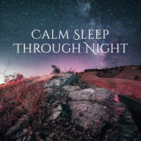 Chakra's Dream - Calm Sleep Through Night – Sleep Well, Night Calming Sounds, Music for Evening Relaxation