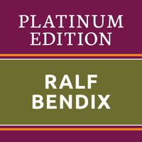 Ralf Bendix - Ralf Bendix - Platinum Edition (The Greatest Hits Ever!)