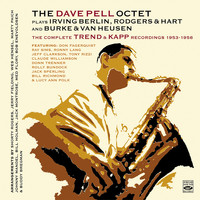 Dave Pell - The Dave Pell Octet Plays Irving Berlin, Rodgers & Hart and Burke & Van Heusen. The Complete Trend & Kapp Recordings 1953-1956