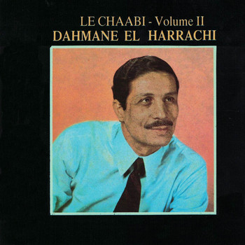Dahmane El Harrachi - Le Chaâbi, Vol. 2