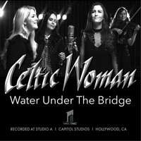 Celtic Woman - Water Under the Bridge