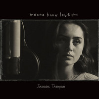 Jasmine Thompson - Wanna Know Love (Piano Version)