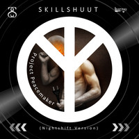 Skillshuut - Project Peacemaker (Nightshift Version)