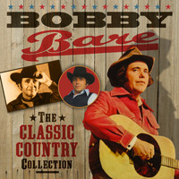 Bobby Bare - The Classic Country Collection