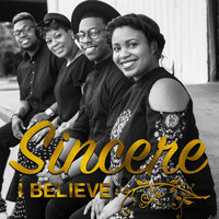 Sincere - I Believe