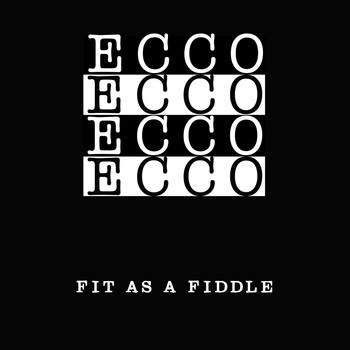 Ecco - Fit As A Fiddle