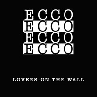 Ecco - Lovers On The Wall