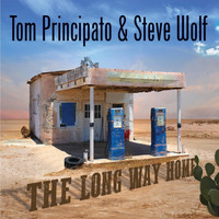 Tom Principato and Steve Wolf - The Long Way Home
