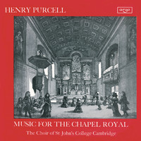 George Guest / Choir Of St. John's College, Cambridge - Purcell: Music for the Chapel Royal
