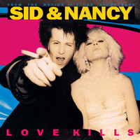 Various Artists - Sid & Nancy: Love Kills (Original Motion Picture Soundtrack)
