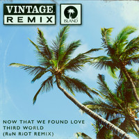 Third World - Now That We Found Love (RuN RiOT Remix)