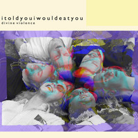 itoldyouiwouldeatyou - Divine Violence