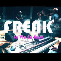 Freak - La Vie En Rose