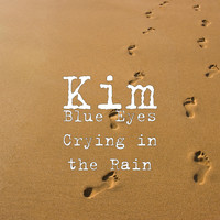 Kim - Blue Eyes Crying in the Rain