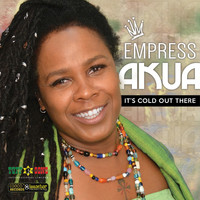 Empress Akua - It's Cold Out There