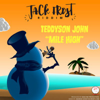Teddyson John - BASSink Productions Presents: Mile High (Jack Frost Riddim)