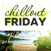 Various Artists - Chillout Friday Top 5 Best of Weeks #10