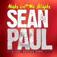 Sean Paul - Nah Get No Bligh (Remix)