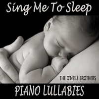 The O'Neill Brothers - Sing Me to Sleep: Piano Lullabies