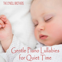 The O'Neill Brothers - Gentle Piano Lullabies for Quiet Time