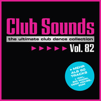 Various - Club Sounds, Vol. 82 (Explicit)