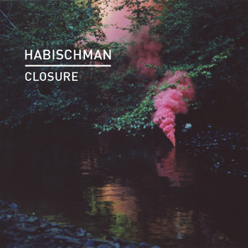 Habischman - Closure