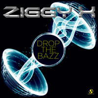 Ziggy X - Drop the Bazz