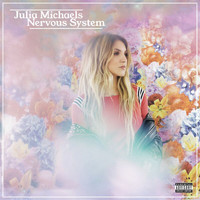 Julia Michaels - Nervous System (Explicit)