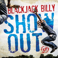 Blackjack Billy - Show Out