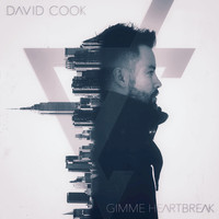 David Cook - Gimme Heartbreak