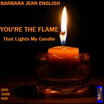 Barbara Jean English - You're the Flame That Lights My Candle