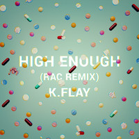 K.Flay - High Enough (RAC Remix)