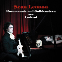 Sean Ono Lennon / - Rosencrantz & Guildenstern Are Undead