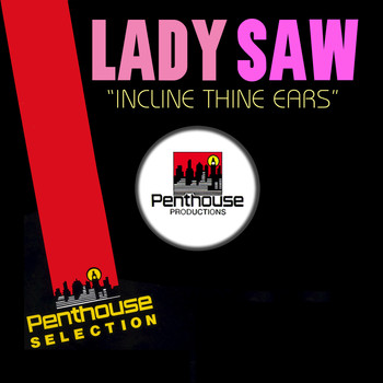 Lady Saw - Incline Thine Ears
