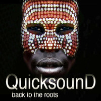 Quicksound - Back To The Roots