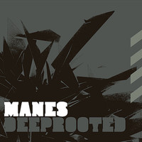 Manes - Deeprooted