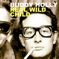 Buddy Holly - Real Wild Child