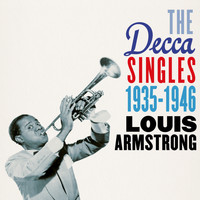 Louis Armstrong - The Decca Singles 1935-1946