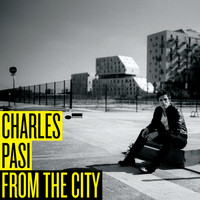 Charles Pasi - From The City