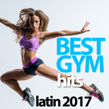 Various Artists - Best Gym Hits Latin 2017