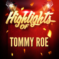 Tommy Roe - Highlights of Tommy Roe