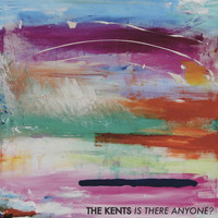 The Kents - Is There Anyone?